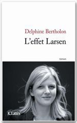 Vente EBooks : L'effet Larsen  - Delphine Bertholon