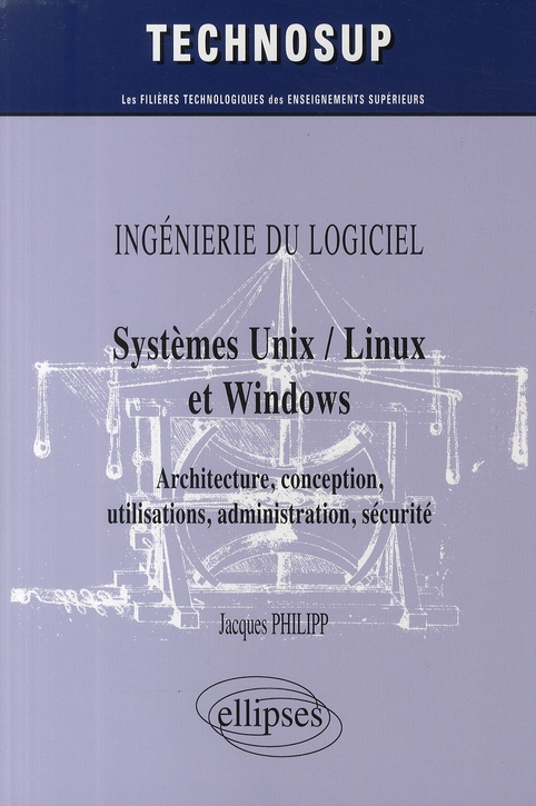 Ingenierie Du Logiciel Systemes Unix/Linux Et Windows Architecture Conception Utilisations Securite