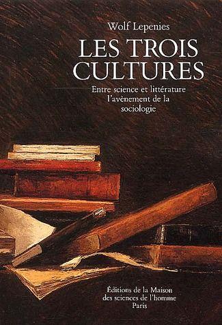 les trois cultures ; entre science et littérature, l'avènement de la sociologie