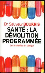 Vente Livre Numérique : Santé : la démolition programmée  - Sauveur BOUKRIS