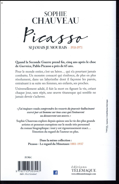 Picasso ; si jamais je mourais 1938-1973