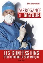 Vente EBooks : L'arrogance du bistouri  - Éric CHEYSSON