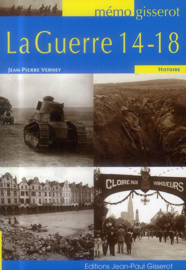 Verney Jean-Pierre - MEMO - LA GUERRE 14-18