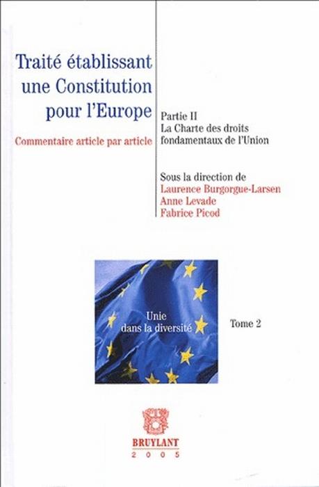 Traité établissant une constitution pour l'Europe t.2 ; la charte des droits fondamentaux de l'Union