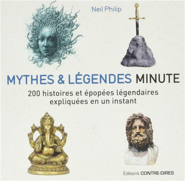 Mythes et légendes ; 200 histoires et épopées légendaires expliquées en un instant