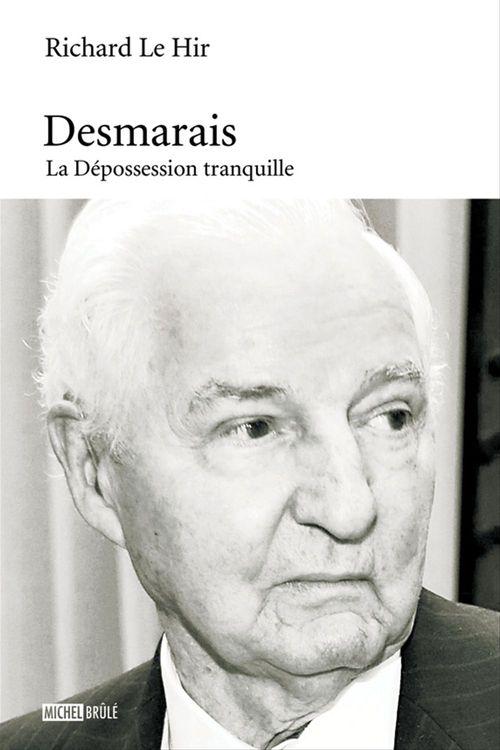 Desmarais : la depossession tranquille
