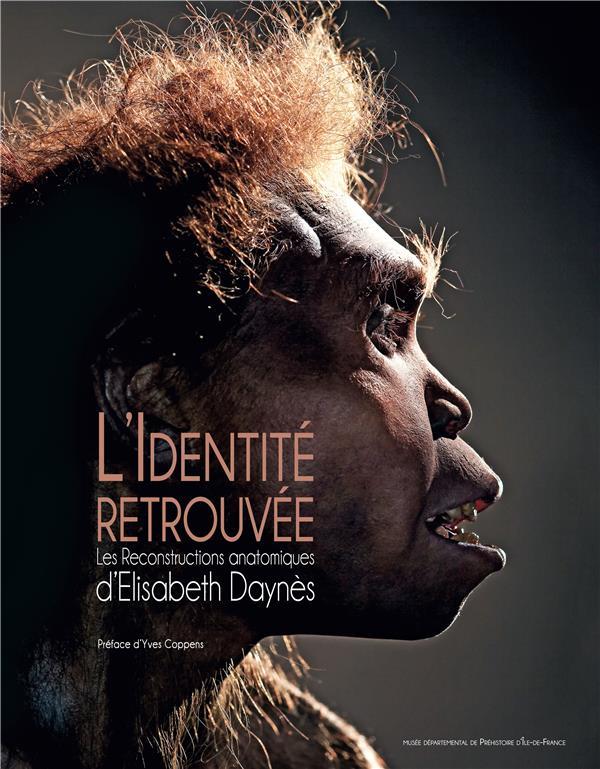 L'identité retrouvée ; les reconstructions anatomiques d'Elisabeth Daynes