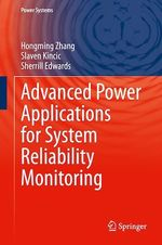 Advanced Power Applications for System Reliability Monitoring  - Hongming Zhang - Sherrill Edwards - Slaven Kincic