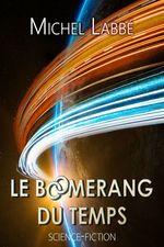 Vente EBooks : Le boomerang du temps  - Michel Labbé