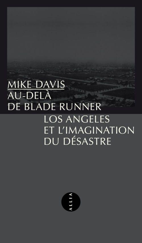 Au-delà de Blade Runner ; Los Angeles et l'imagination du désastre