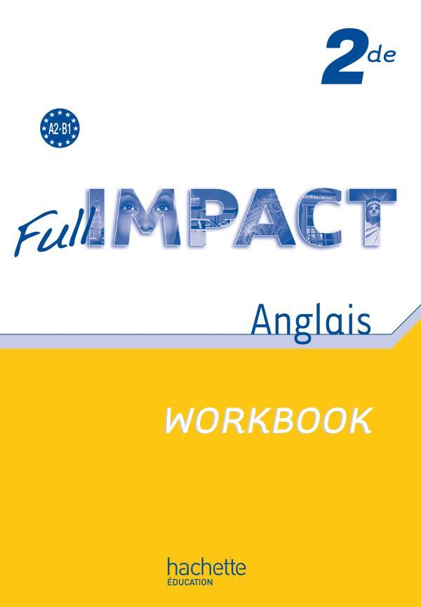 FULL IMPACT ; anglais ; 2nde ; A2/B1 ; workbook (édition 2010)