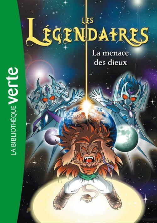 Les Légendaires T.7 ; la menace des dieux