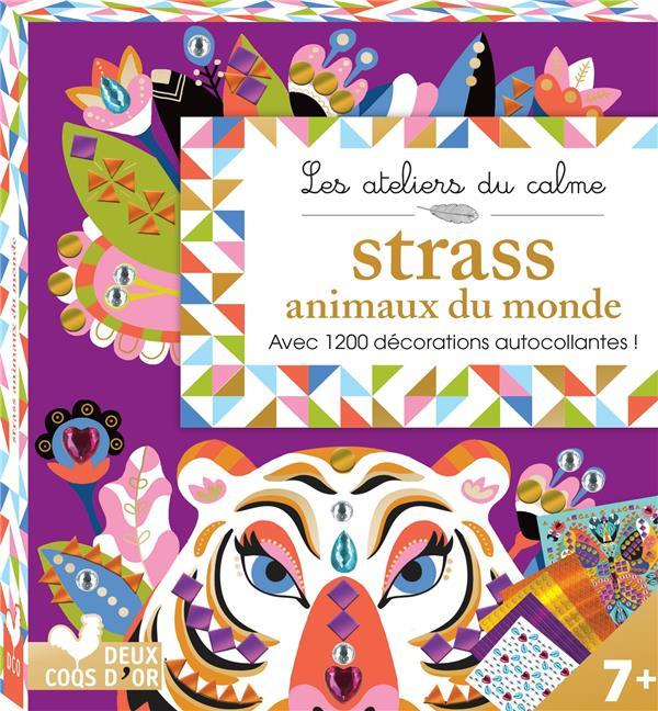 Les ateliers du calme ; strass animaux du monde ; avec 1200 décorations autocollantes !