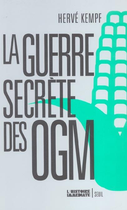 Guerre secrete des ogm (la)