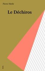 Vente EBooks : Le Déchiros  - Pierre Merle