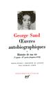 OEUVRES AUTOBIOGRAPHIQUES (TOME 2-HISTOIRE DE MA VIE (1822-1832) - LETTRES D'UN VOYAGEUR - UN HIVER