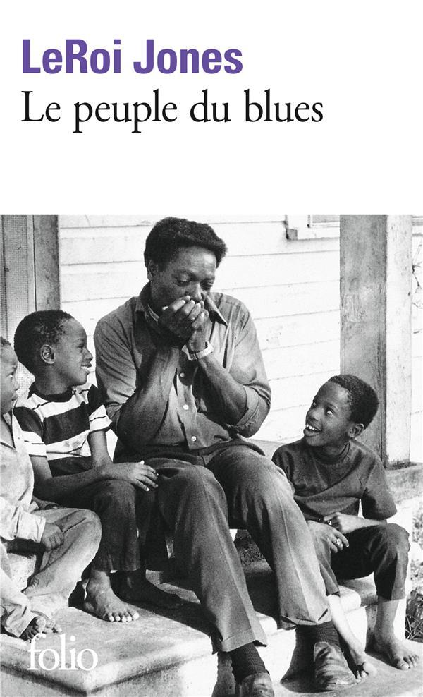 Le peuple du blues ; la musique noire dans l'Amérique blanche