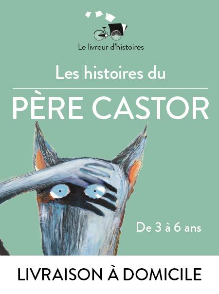 Les Histoires du Père Castor (3-6 ans) - Domicile