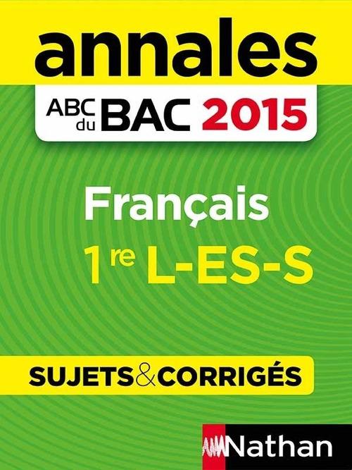 annales bac 2015 francais 1re l.es.s sujets & corriges n17