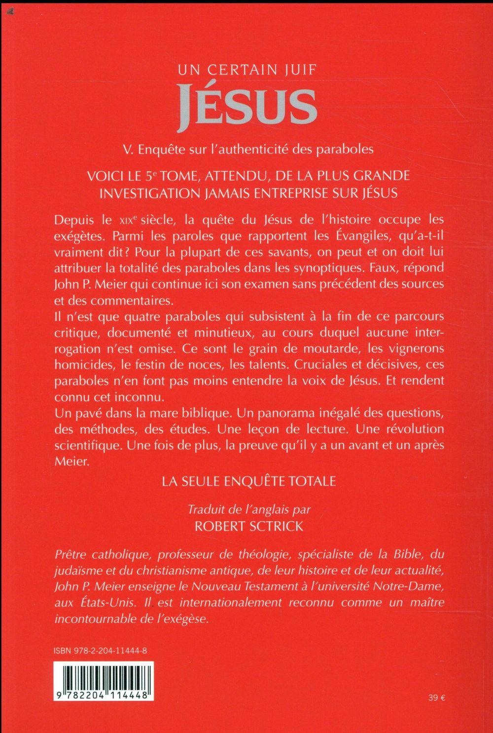 Un certain juif Jésus, les données de l'Histoire t.5 ; enquête sur l'authenticité des paraboles