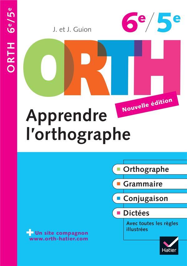 Apprendre L'Orthographe 6e, 5e - Orth