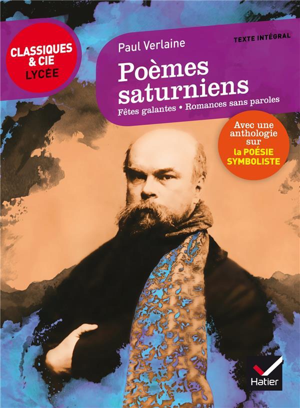 Poèmes saturniens ; fêtes galantes ; romances sans paroles