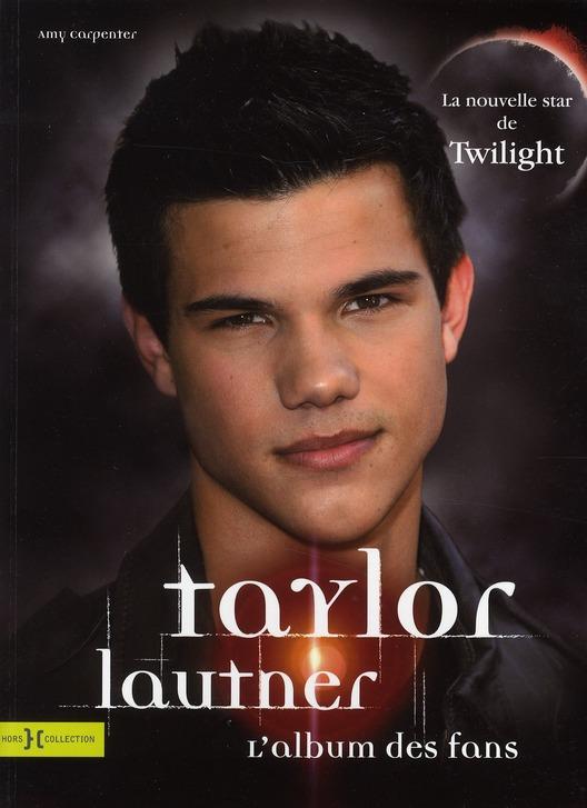 Taylor Lautner ; l'album des fans