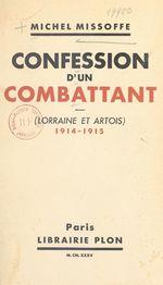 Confession d'un combattant  - Michel Missoffe