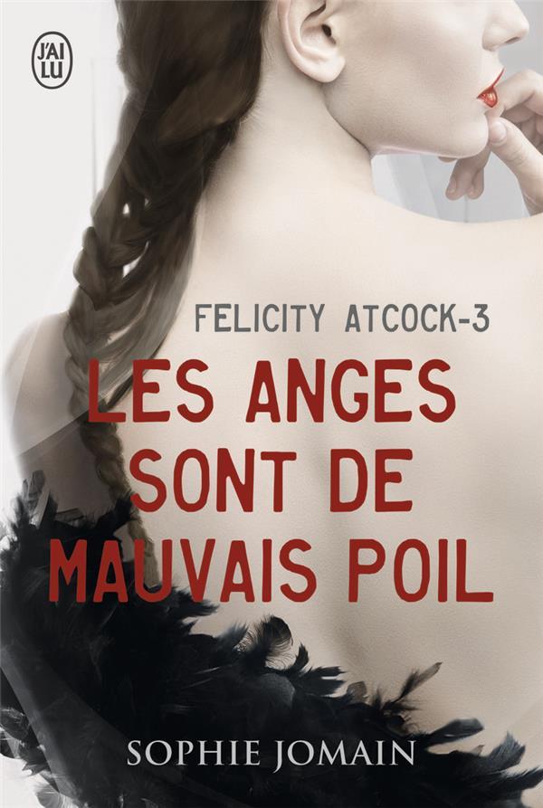 Felicity Atcock t.3 ; les anges sont de mauvais poil