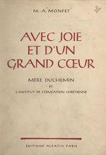 Avec joie et d'un grand coeur, Mère Duchemin et l'Institut de l'éducation chrétienne