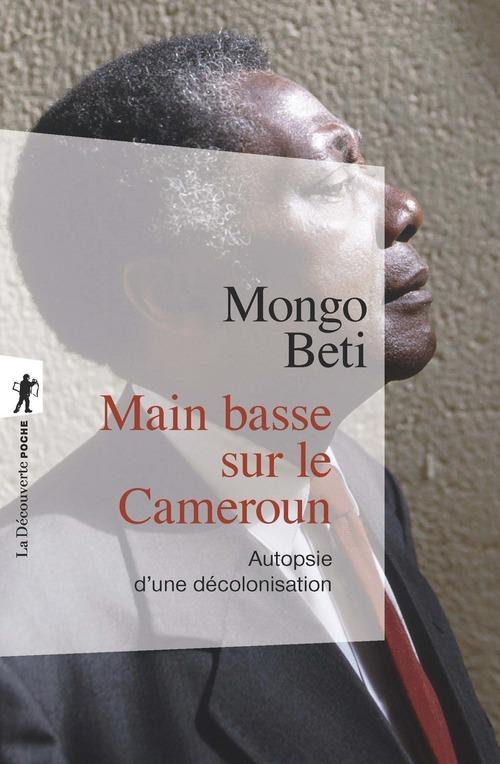 Main basse sur le Cameroun ; autopsie d'une décolonisation