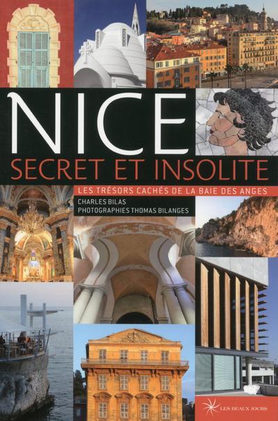 Nice ; les trésors cachés de la baie des anges (édition 2018)