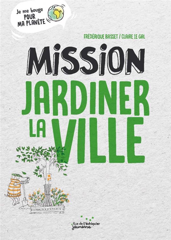MISSION JARDINER LA VILLE BASSET/LE GAL