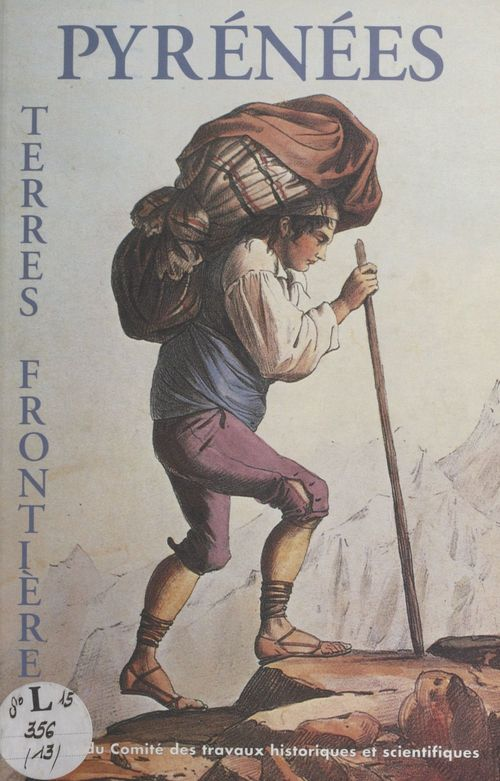 Pyrenees terres frontieres colloques du cths n?13