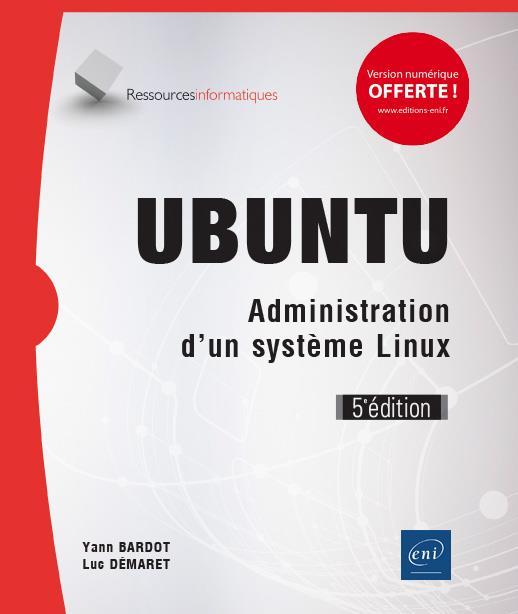 Ubuntu ; administration d'un système Linux (5e édition)