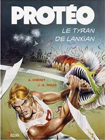 Protéo t.3 ; le tyran de Lanxian
