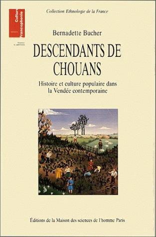 Descendants de Chouans ; histoire et culture populaire dans la Vendée contemporaine
