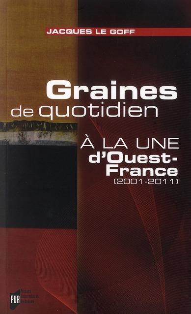 Graines De Quotidien ; A La Une D'Ouest-France ; 2001-2011