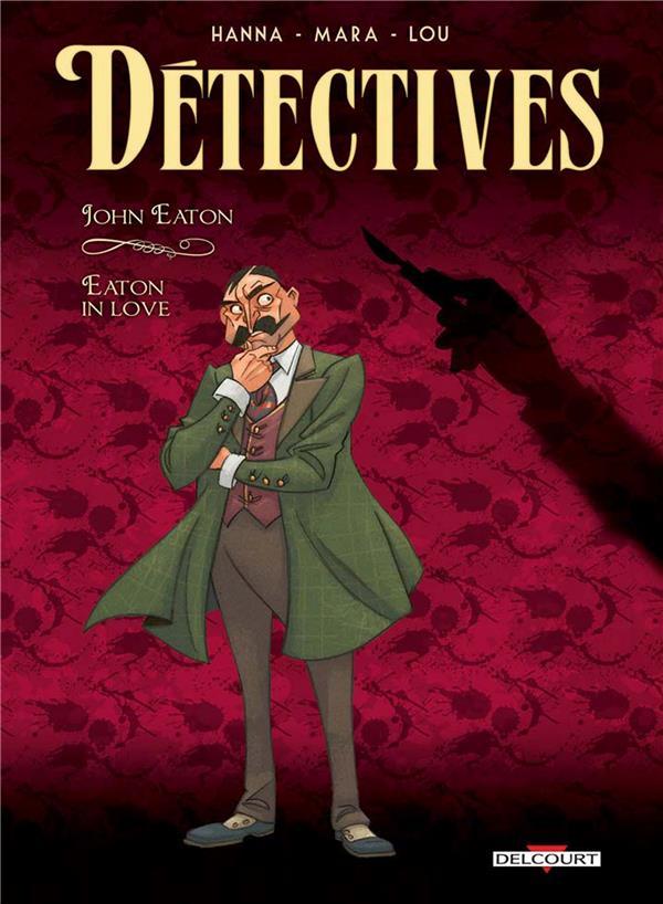 Détectives T.6 ; John Eaton, Eaton in love