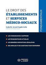 Le droit des établissements et services médico-sociaux  - Arnal-Capdevielle I. - Isabelle Arnal-Capedevielle