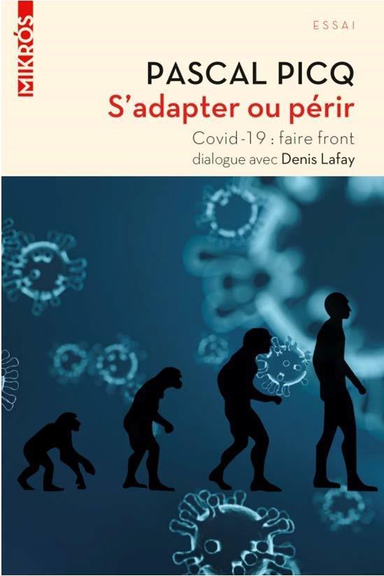 S'adapter ou périr, Covid-19 : faire front ; dialogue avec Denis Lafay