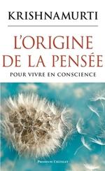 Vente Livre Numérique : L'origine de la pensée - Pour vivre en conscience  - Jiddu Krishnamurti