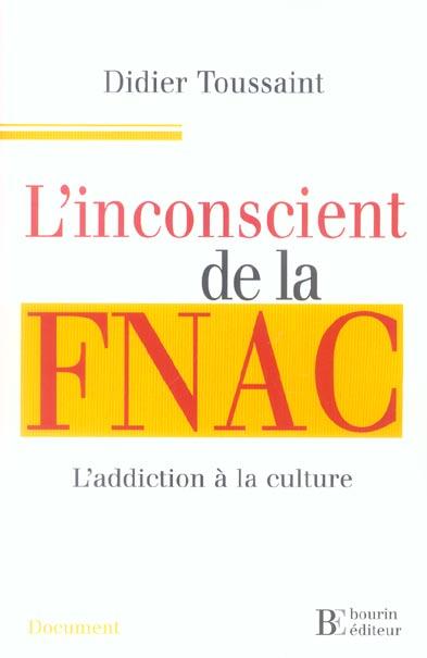 L'inconscient de la fnac l'addiction a la culture - document