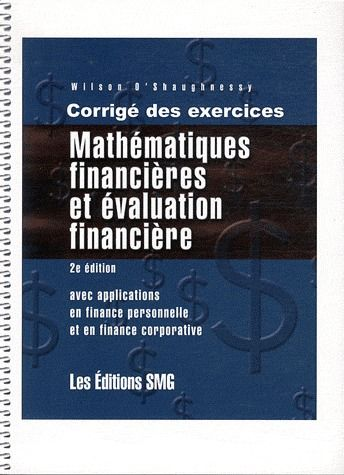 Mathematiques Financieres Et Evaluation Financiere ; Corriges Des Exercices (2e Edition)
