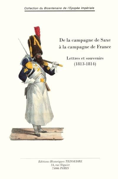 De la campagne de Saxe à la campagne de France ; lettres et souvenirs (1813-1814)