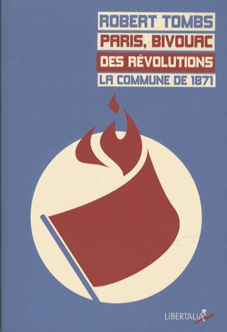 Paris, bivouac des révolutions ; la Commune de 1871