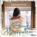 Grand Metropolitan  - Agnieszka Kruk