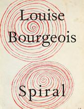 Louise Bourgeois : the spiral
