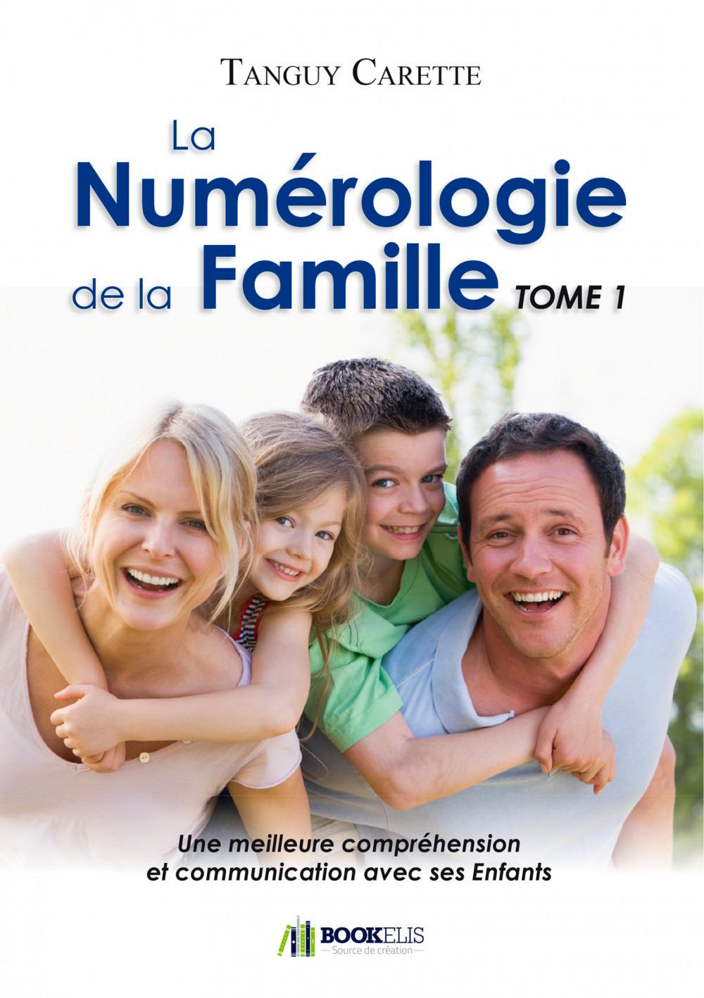 La Numérologie de la Famille, Tome 1 - Une meilleure communication avec ses Enfants