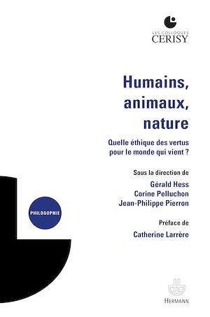 humains, animaux, nature ; quelle éthique des vertus pour le monde qui vient ?